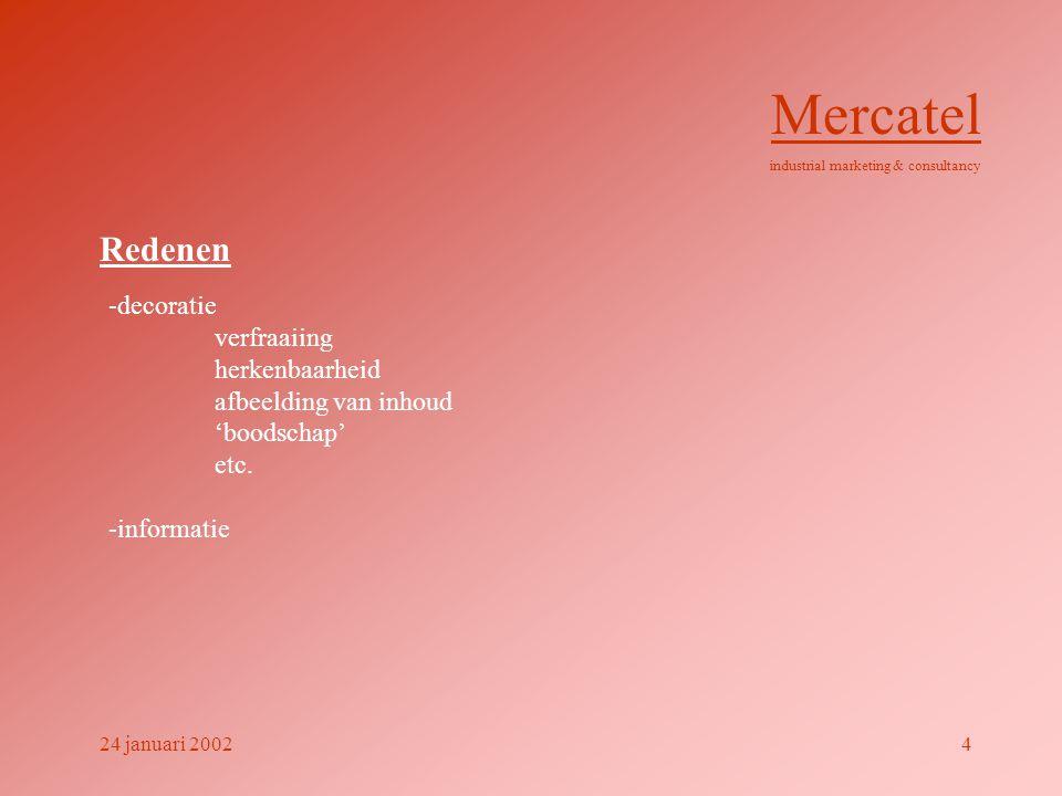 Mercatel Redenen -decoratie verfraaiing herkenbaarheid