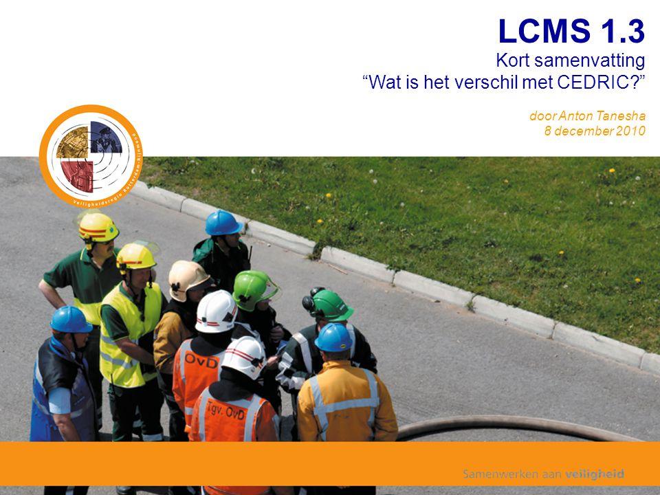 LCMS 1.3 Kort samenvatting Wat is het verschil met CEDRIC