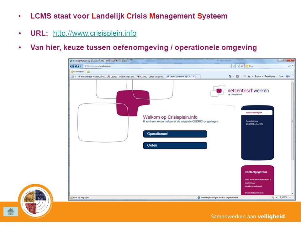 LCMS staat voor Landelijk Crisis Management Systeem