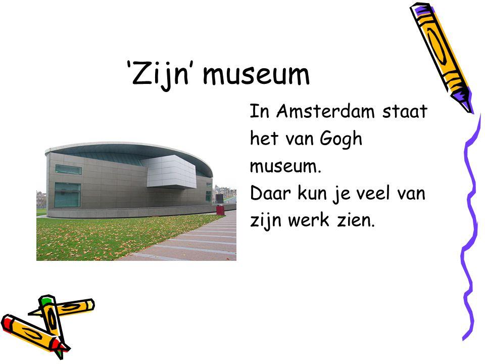 'Zijn' museum In Amsterdam staat het van Gogh museum.