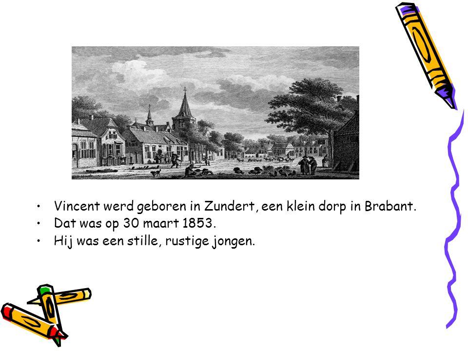 Vincent werd geboren in Zundert, een klein dorp in Brabant.