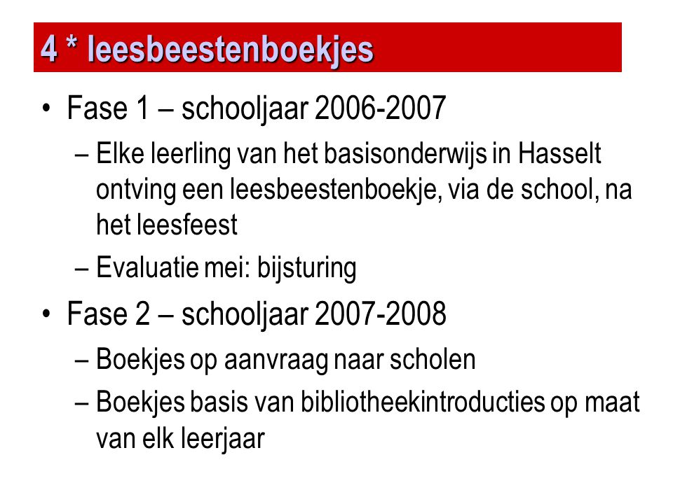 4 * leesbeestenboekjes Fase 1 – schooljaar 2006-2007