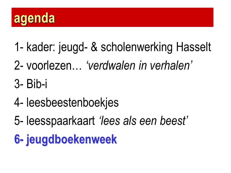 agenda 1- kader: jeugd- & scholenwerking Hasselt