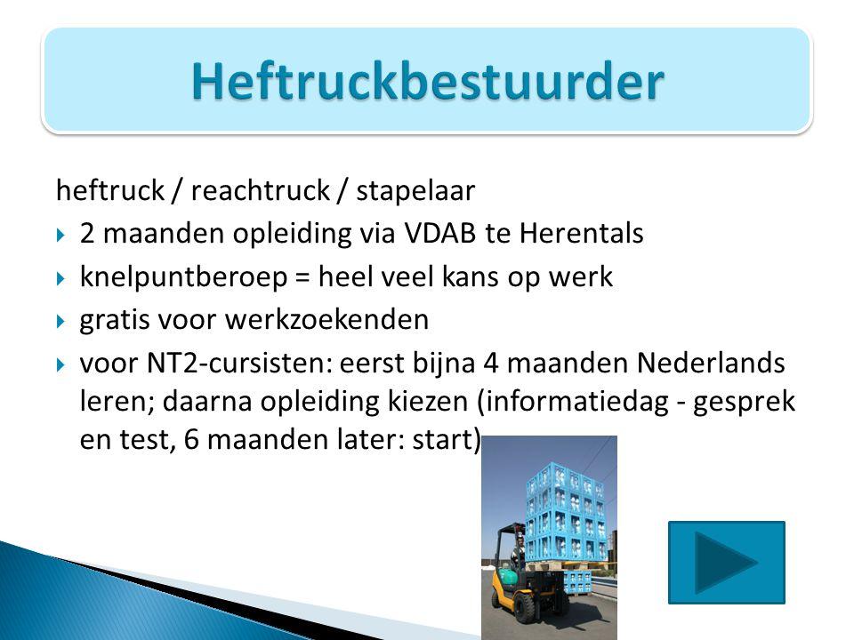 Heftruckbestuurder heftruck / reachtruck / stapelaar
