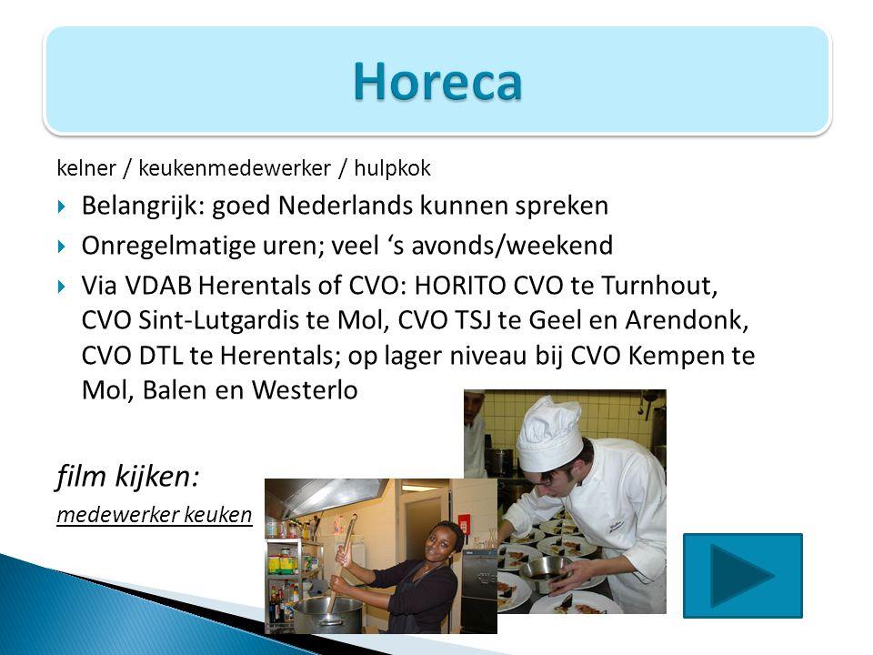 Horeca horeca film kijken: Belangrijk: goed Nederlands kunnen spreken