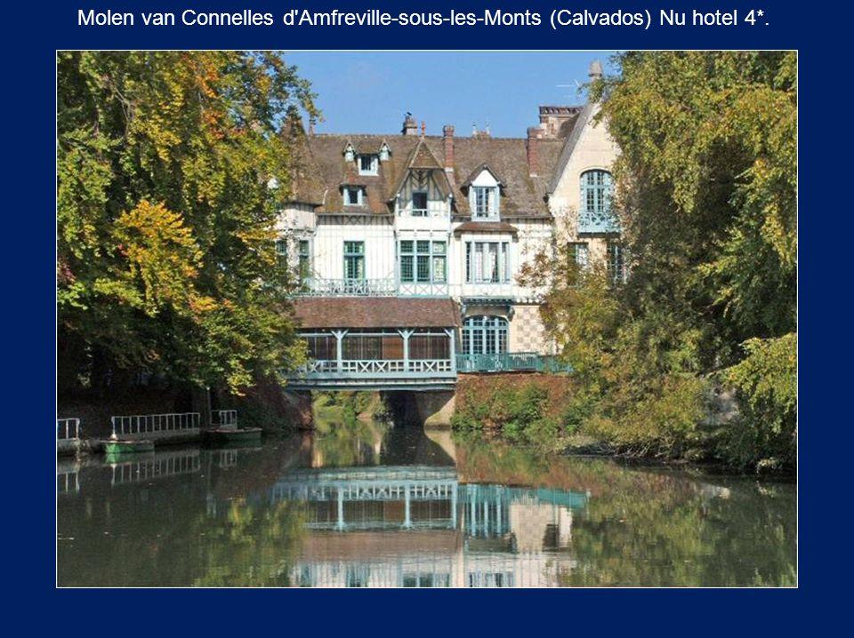 Molen van Connelles d Amfreville-sous-les-Monts (Calvados) Nu hotel 4*.
