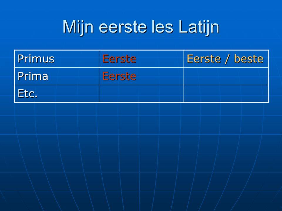 Mijn eerste les Latijn Primus Eerste Eerste / beste Prima Etc.