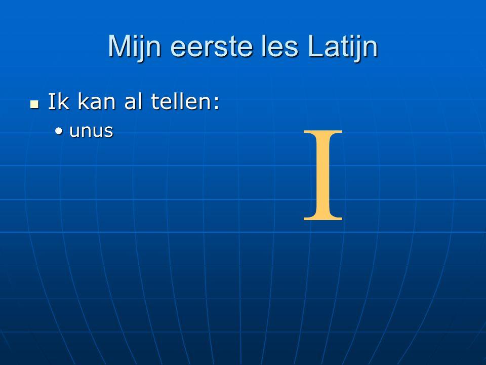 Mijn eerste les Latijn Ik kan al tellen: unus I