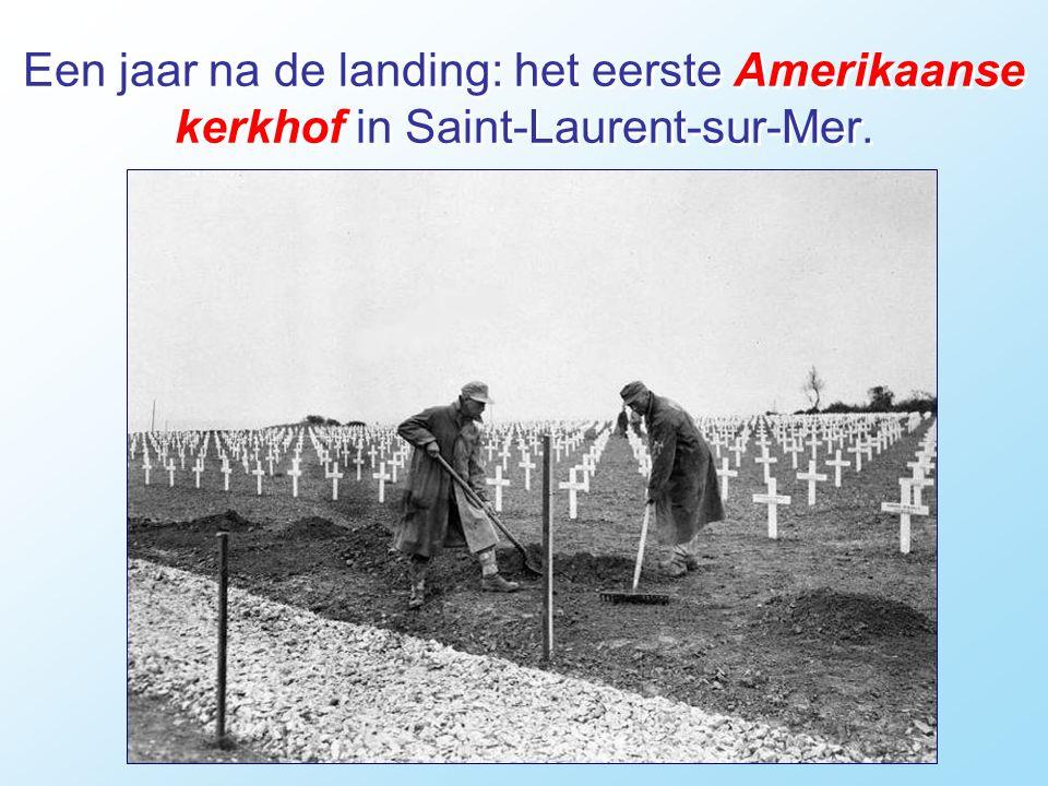 Een jaar na de landing: het eerste Amerikaanse kerkhof in Saint-Laurent-sur-Mer.