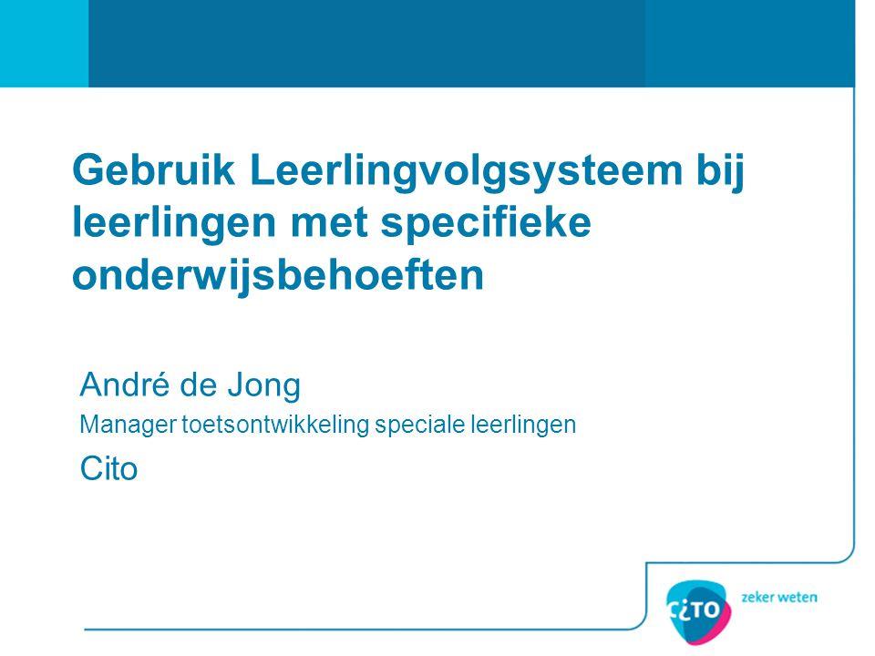 André de Jong Manager toetsontwikkeling speciale leerlingen Cito