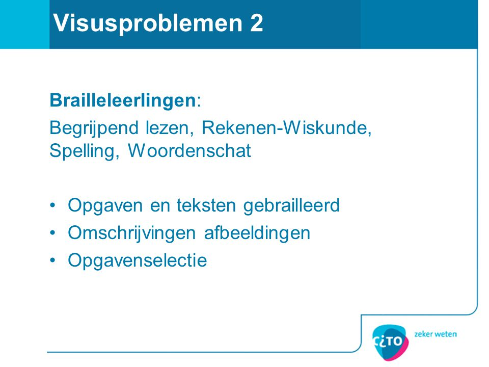 Visusproblemen 2 Brailleleerlingen: