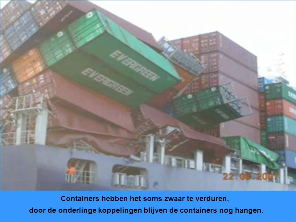 Containers hebben het soms zwaar te verduren,