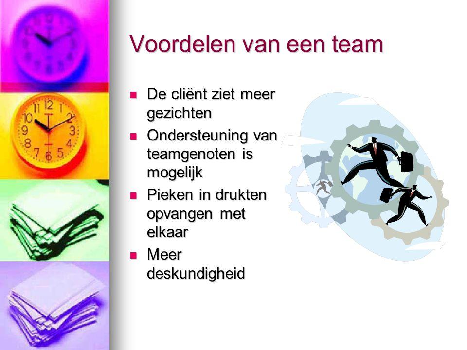 Voordelen van een team De cliënt ziet meer gezichten