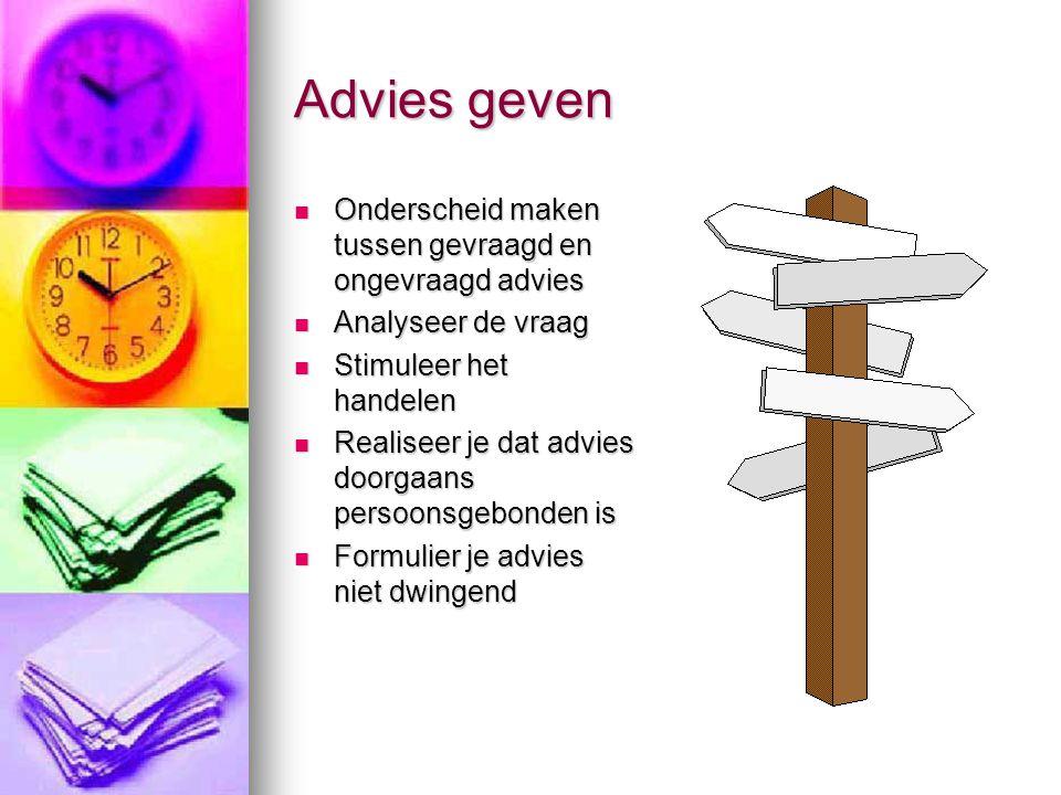Advies geven Onderscheid maken tussen gevraagd en ongevraagd advies