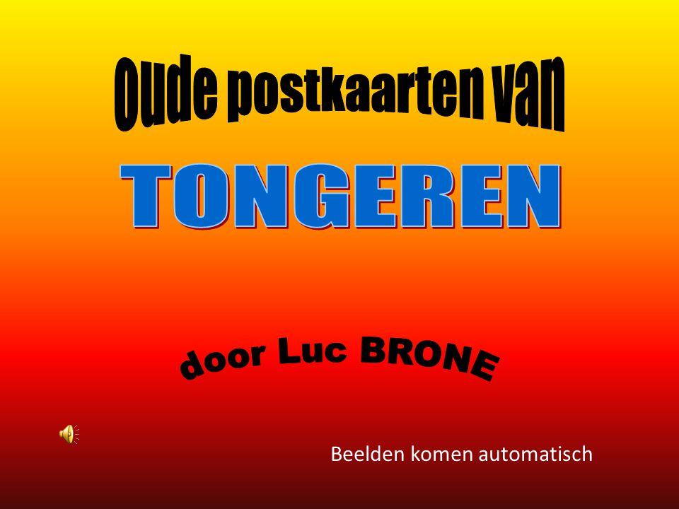oude postkaarten van TONGEREN door Luc BRONE Beelden komen automatisch