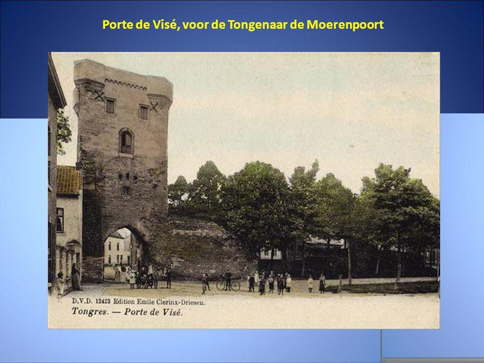 Porte de Visé, voor de Tongenaar de Moerenpoort