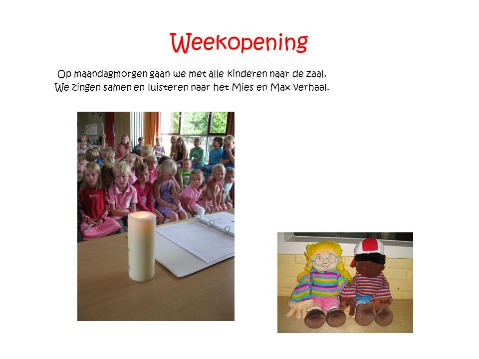 Weekopening Op maandagmorgen gaan we met alle kinderen naar de zaal.