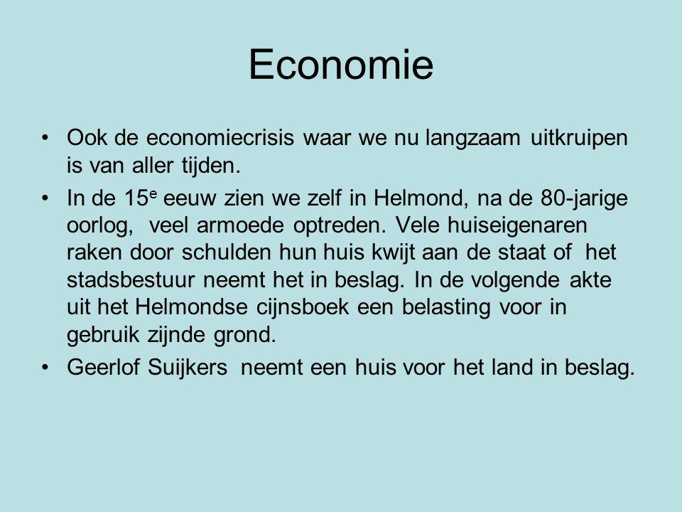 Economie Ook de economiecrisis waar we nu langzaam uitkruipen is van aller tijden.