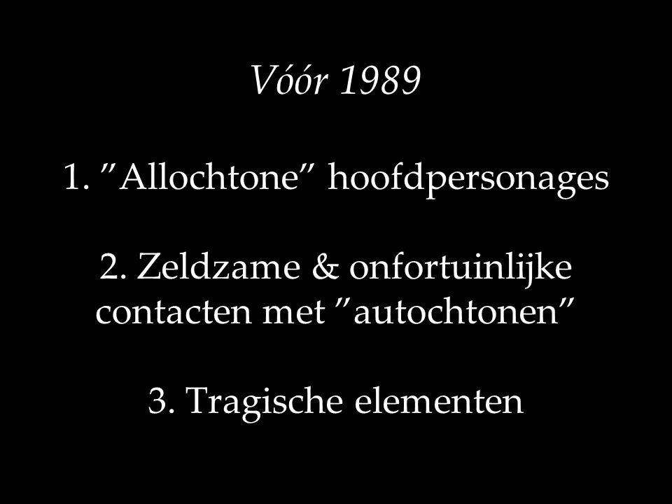 Vóór 1989 1. Allochtone hoofdpersonages 2