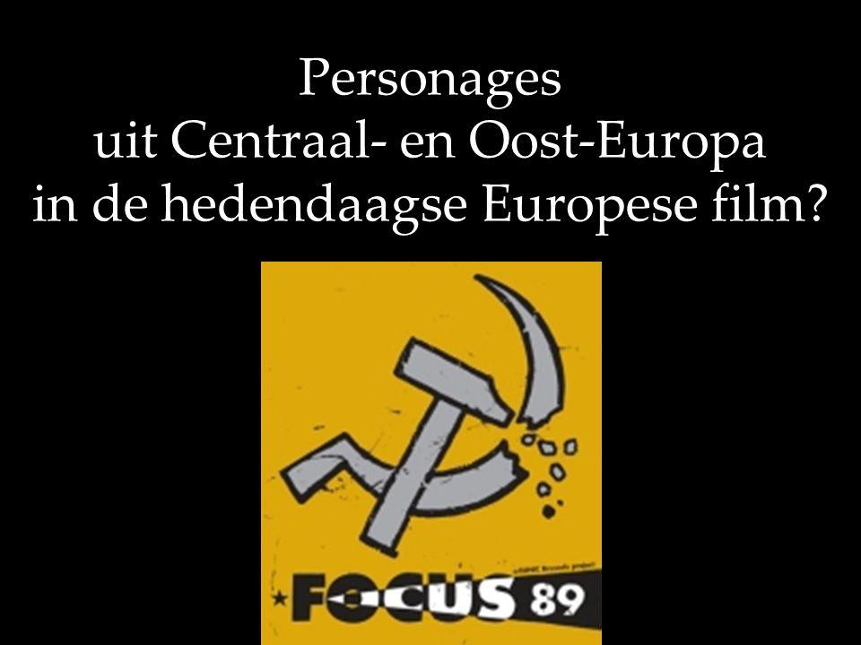 Personages uit Centraal- en Oost-Europa in de hedendaagse Europese film