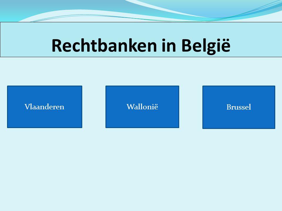 Rechtbanken in België Vlaanderen Brussel Wallonië