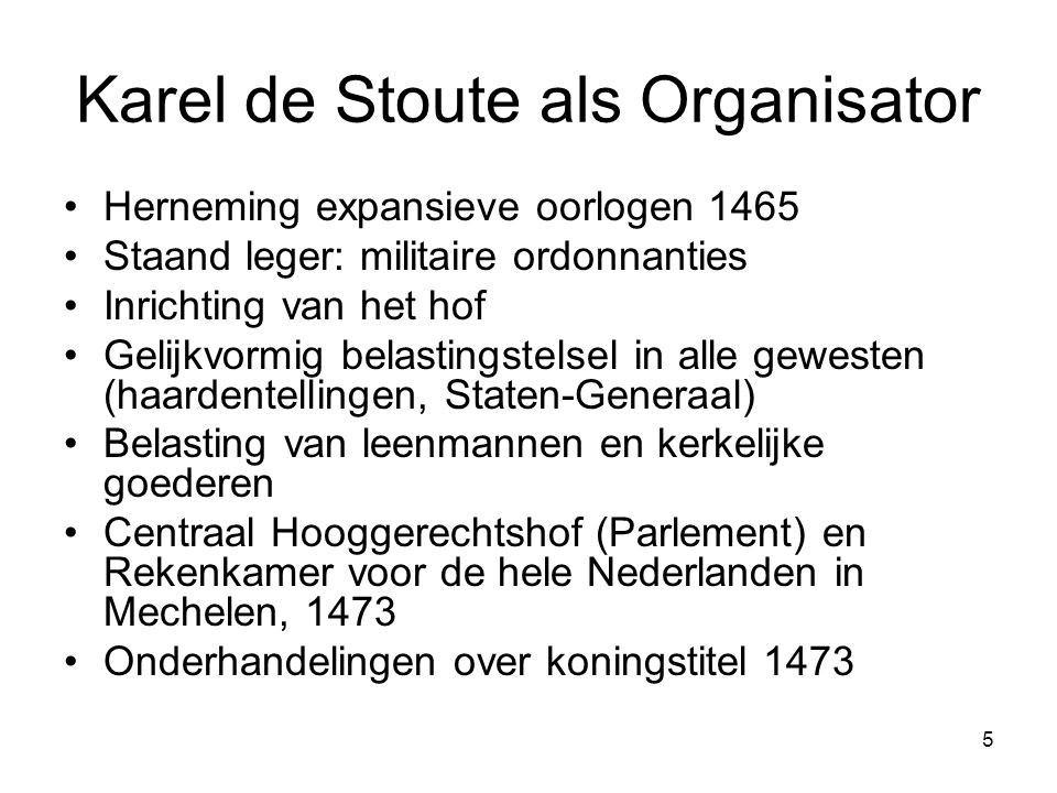 Karel de Stoute als Organisator