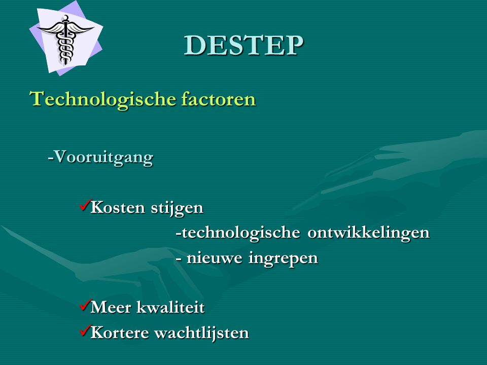 DESTEP Technologische factoren -Vooruitgang Kosten stijgen