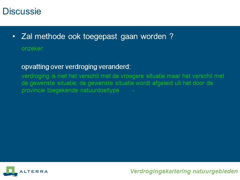 Discussie Zal methode ook toegepast gaan worden onzeker: