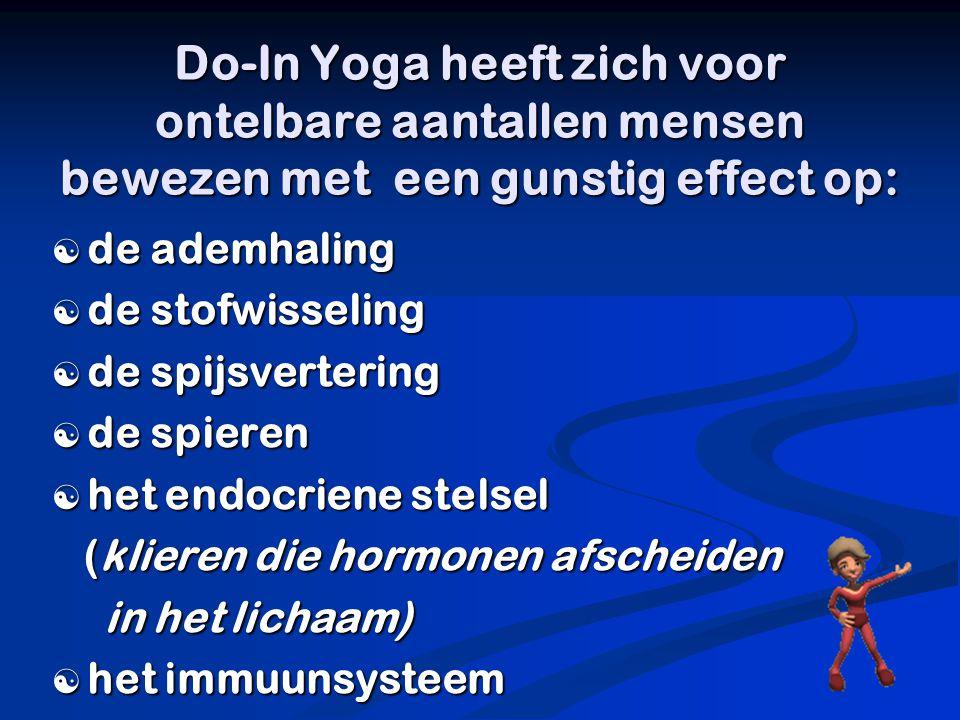 Do-In Yoga heeft zich voor ontelbare aantallen mensen bewezen met een gunstig effect op: