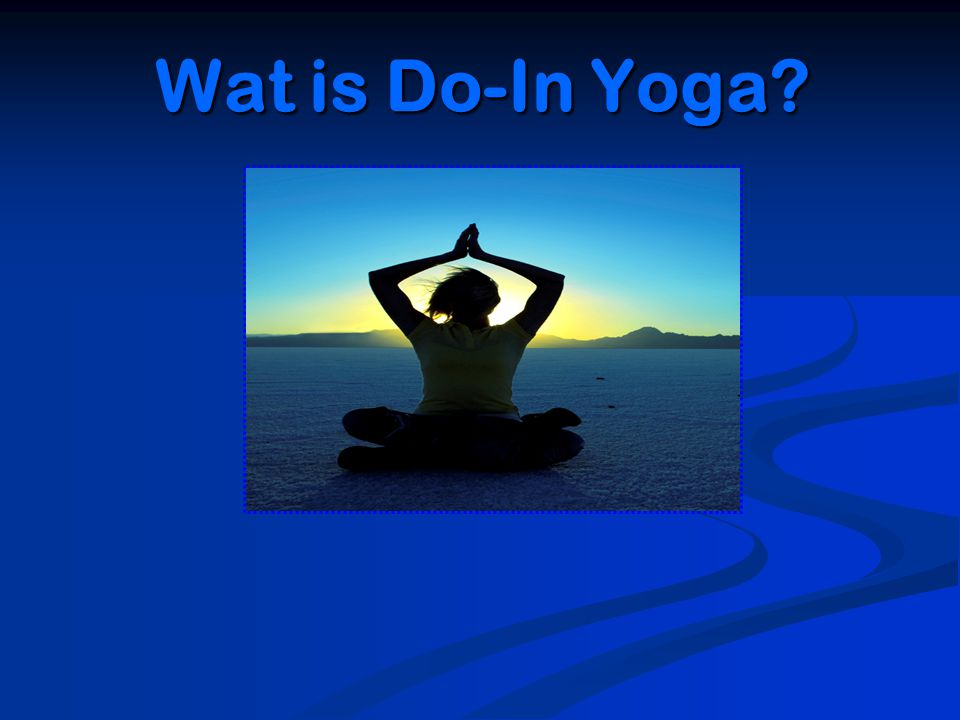 Wat is Do-In Yoga