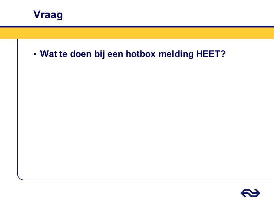 Vraag Wat te doen bij een hotbox melding HEET