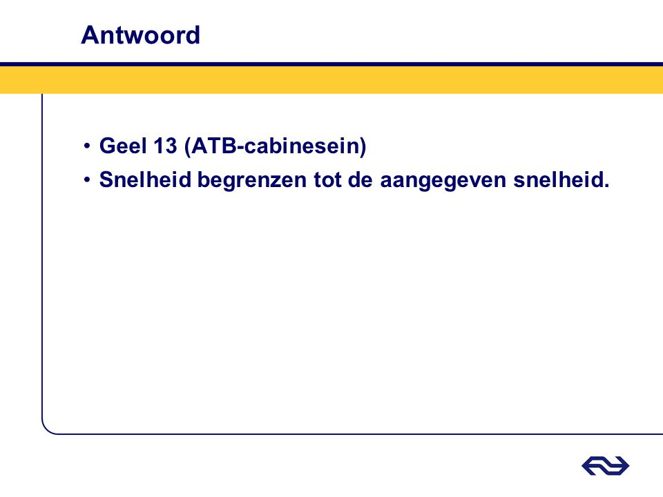 Antwoord Geel 13 (ATB-cabinesein)