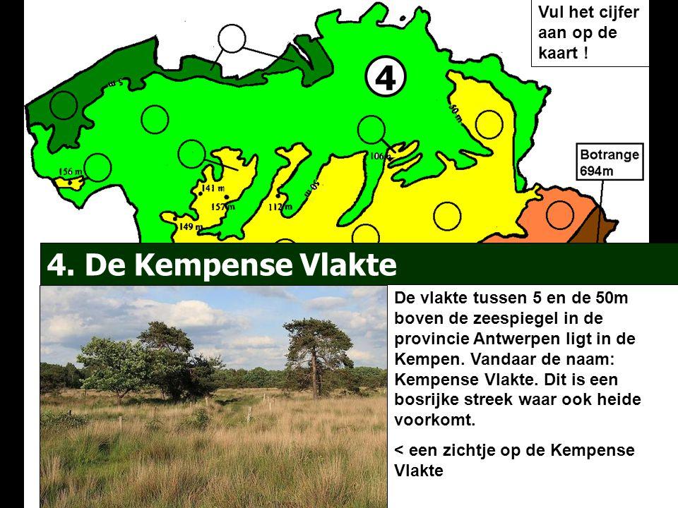4 4. De Kempense Vlakte Vul het cijfer aan op de kaart !