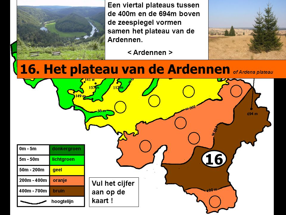 16 16. Het plateau van de Ardennen of Ardens plateau