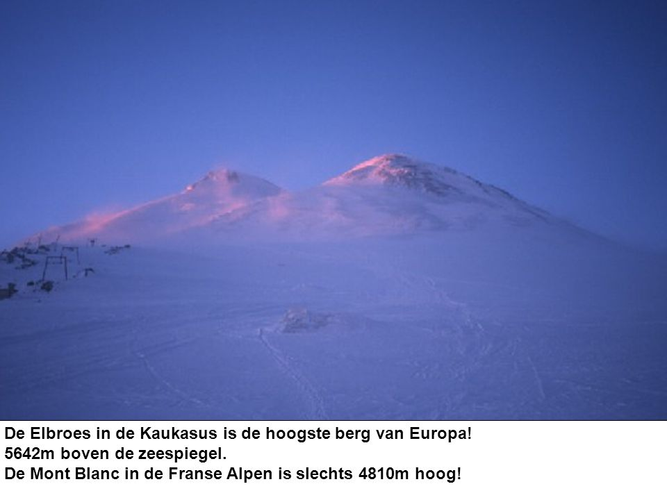 De Elbroes in de Kaukasus is de hoogste berg van Europa!