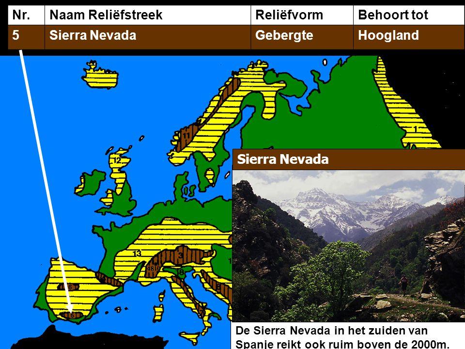 Nr. Naam Reliëfstreek Reliëfvorm Behoort tot 5 Sierra Nevada Gebergte