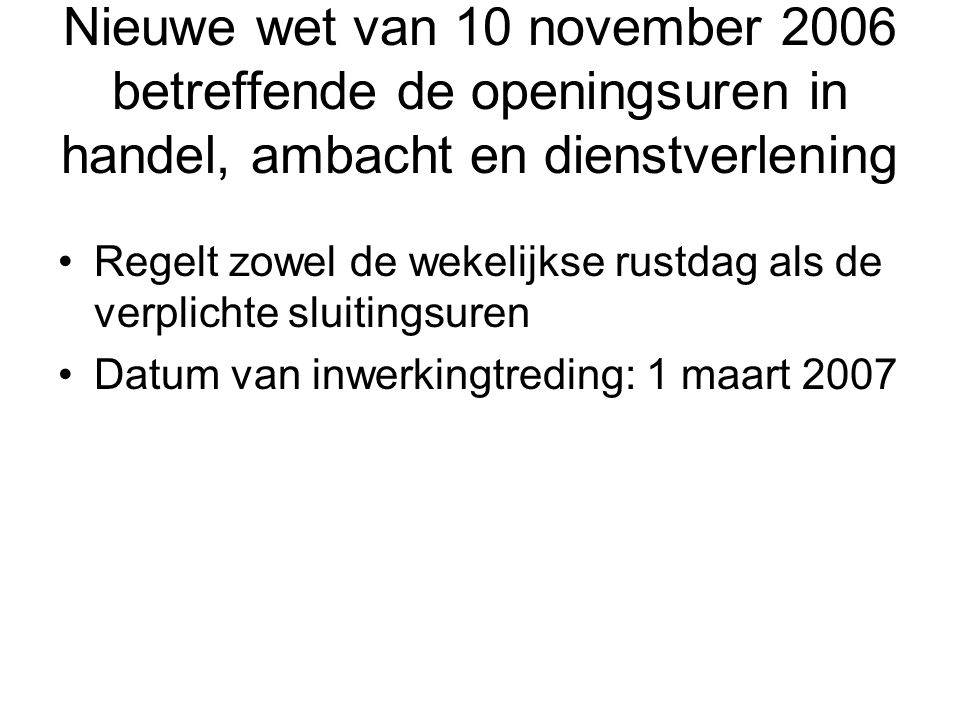 Nieuwe wet van 10 november 2006 betreffende de openingsuren in handel, ambacht en dienstverlening