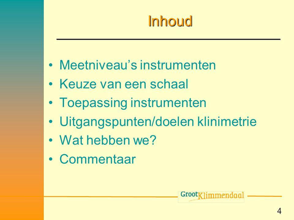 Inhoud Meetniveau's instrumenten Keuze van een schaal