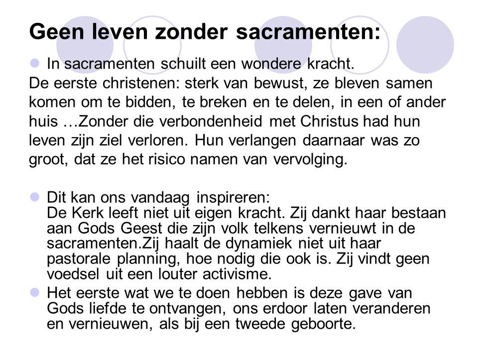 Geen leven zonder sacramenten: