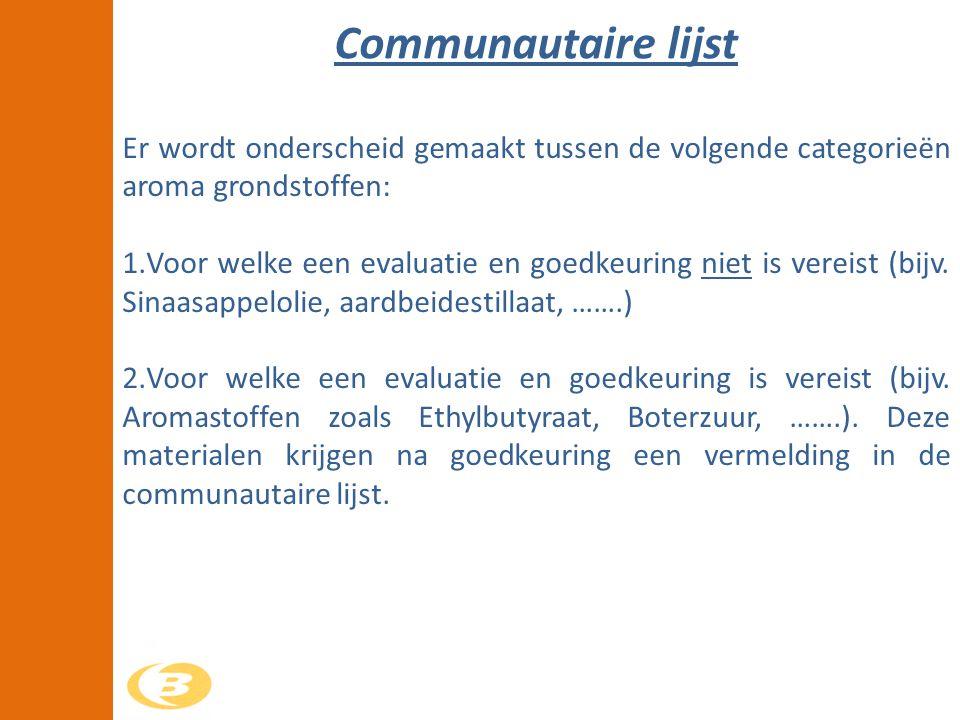 Communautaire lijst Er wordt onderscheid gemaakt tussen de volgende categorieën aroma grondstoffen: