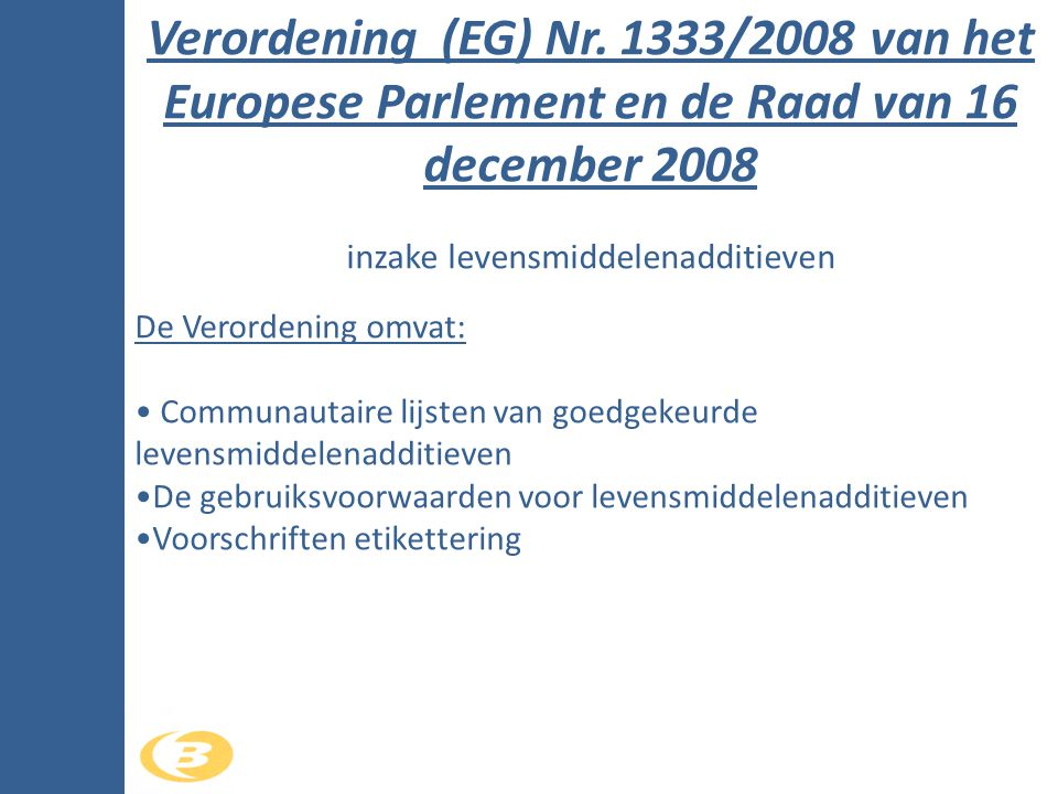 Verordening (EG) Nr. 1333/2008 van het Europese Parlement en de Raad van 16 december 2008 inzake levensmiddelenadditieven