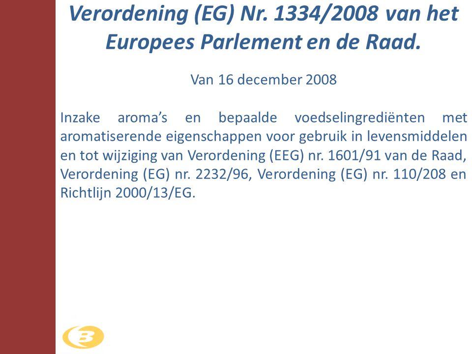 Verordening (EG) Nr. 1334/2008 van het Europees Parlement en de Raad.