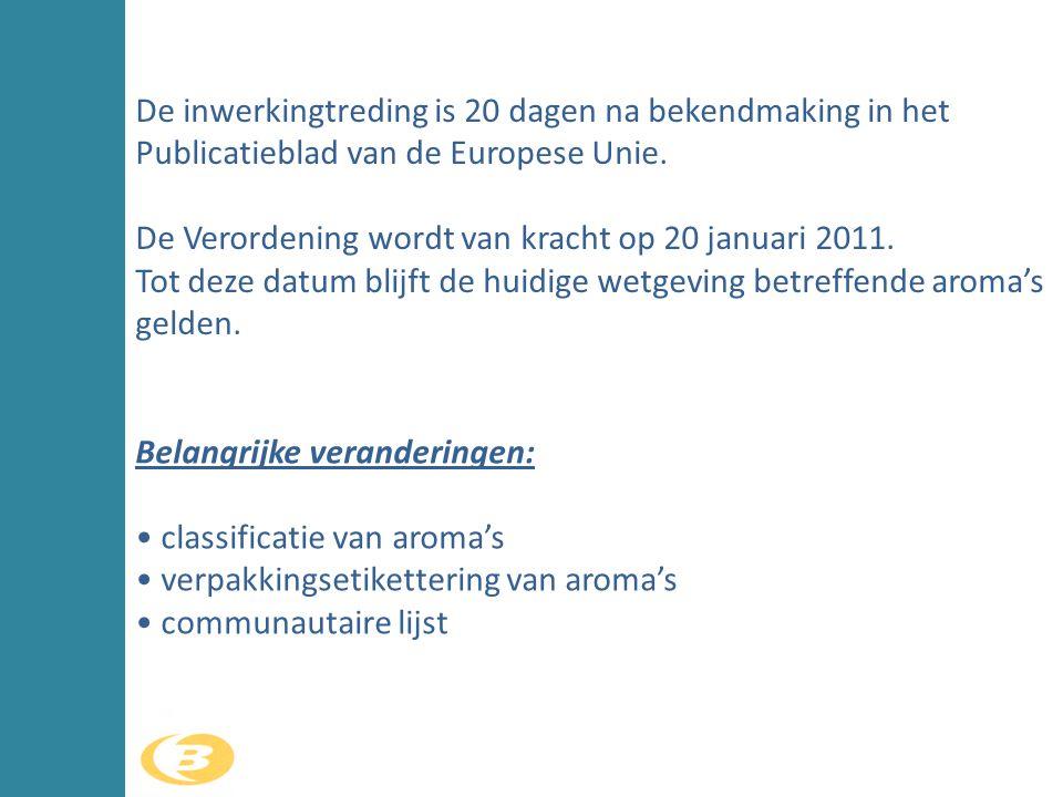 De inwerkingtreding is 20 dagen na bekendmaking in het Publicatieblad van de Europese Unie.