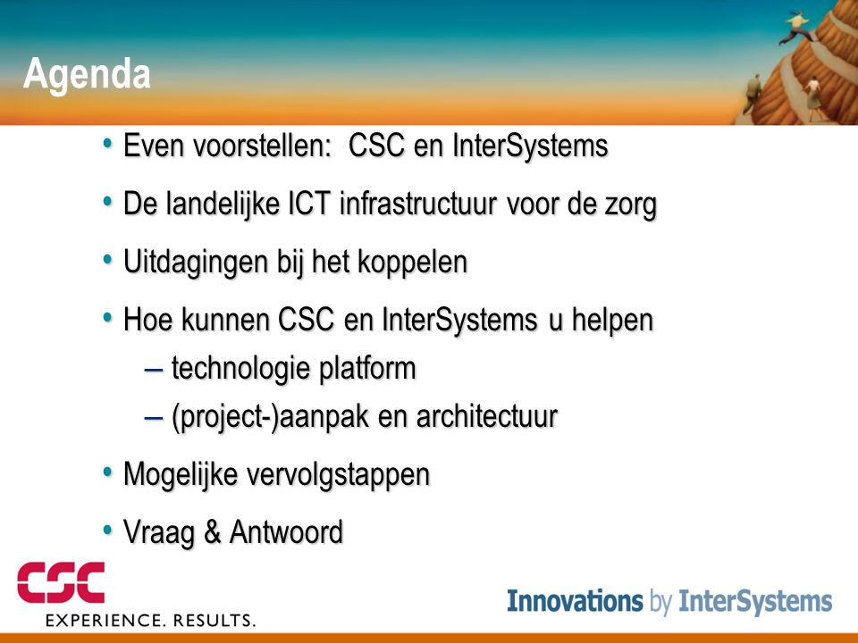Agenda Even voorstellen: CSC en InterSystems