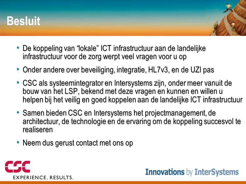 Besluit De koppeling van lokale ICT infrastructuur aan de landelijke infrastructuur voor de zorg werpt veel vragen voor u op.