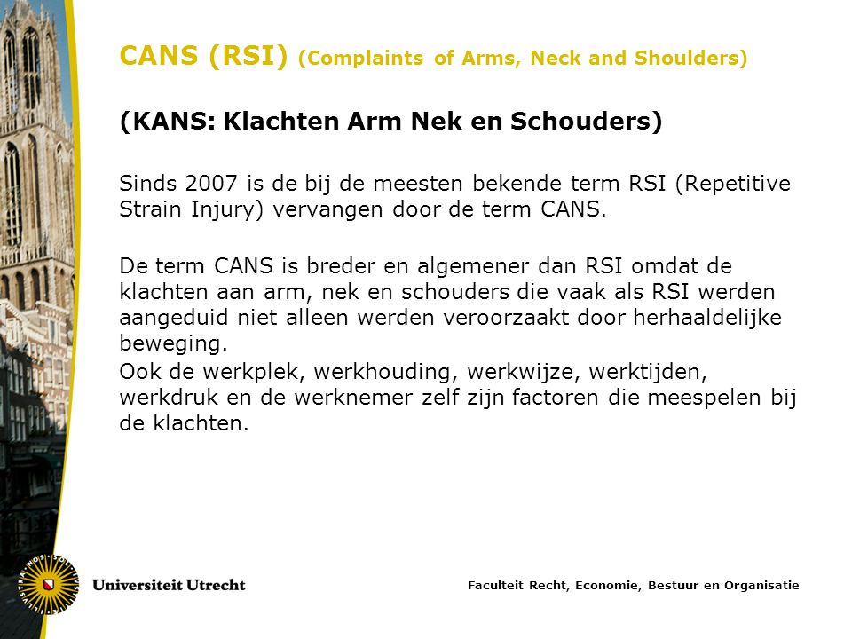CANS (RSI) (Complaints of Arms, Neck and Shoulders)