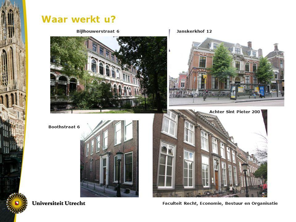 Waar werkt u Bijlhouwerstraat 6 Janskerkhof 12 Achter Sint Pieter 200