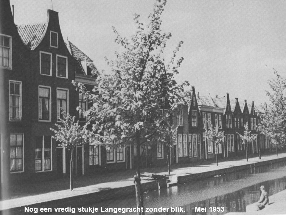 Nog een vredig stukje Langegracht zonder blik. Mei 1953