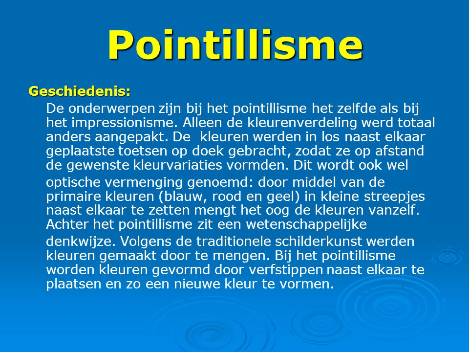 Pointillisme Geschiedenis: