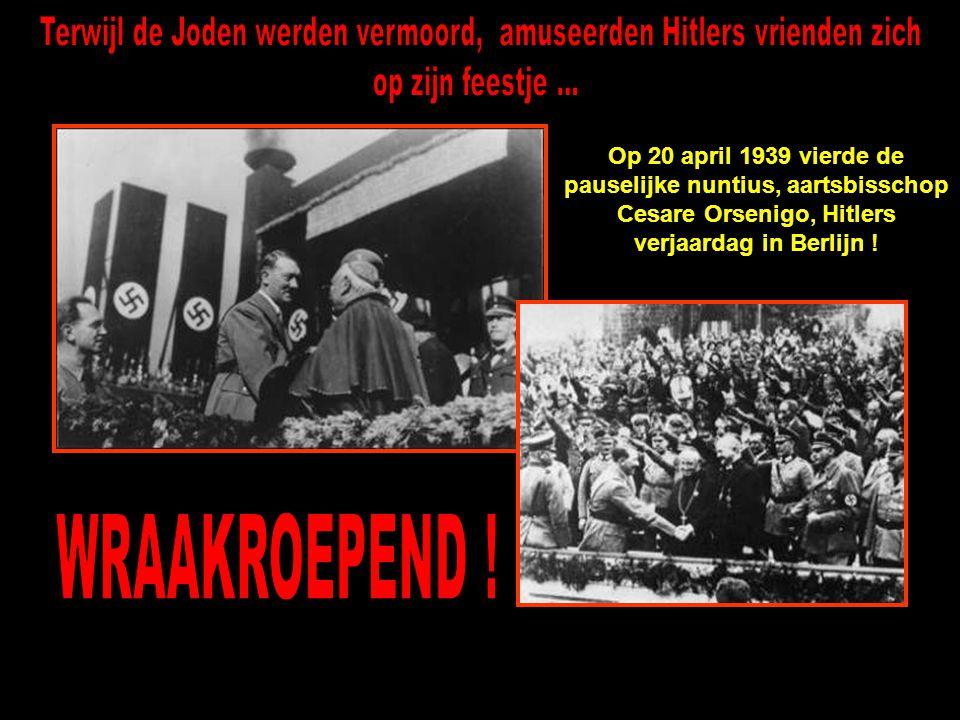 Terwijl de Joden werden vermoord, amuseerden Hitlers vrienden zich
